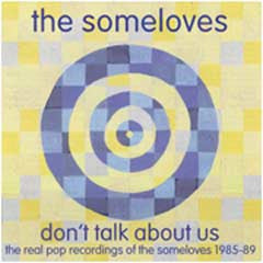 Don't Talk About Us by The Someloves