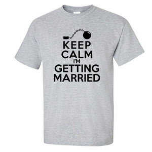 Keep Calm I'm Getting Married Fun Stag Night T-Shirt