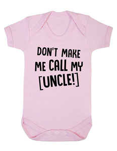Don't Make Me Call My Uncle Baby Unisex Short Sleeve Baby Vest