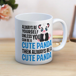 Fun Always be a cute panda mug gift