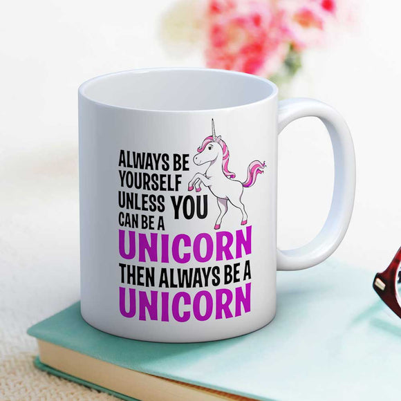 Fun always be a unicorn cute gift mug