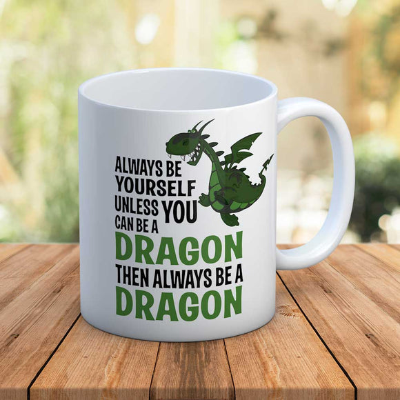 Fun Always Be Dragon Gift Mug