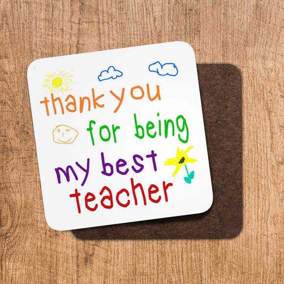 Thank you for Being my Best Teacher Coaster