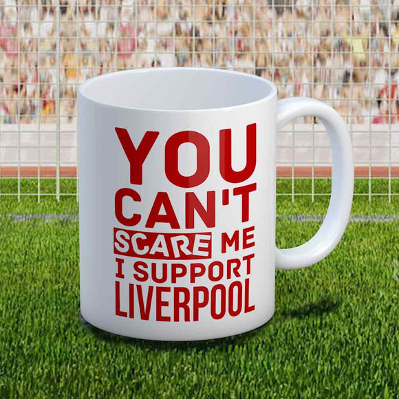 Can't Scare Me I Support Liverpool Supporter Mug