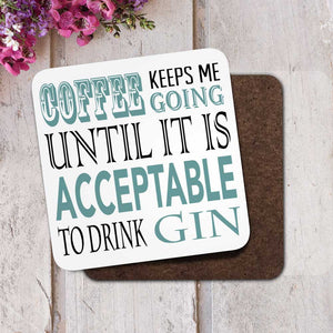 Coffee Keeps Me Going Gin Coaster