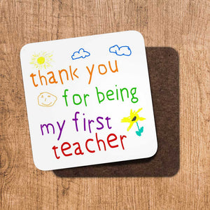 Thank You For Being My First Teacher Coaster