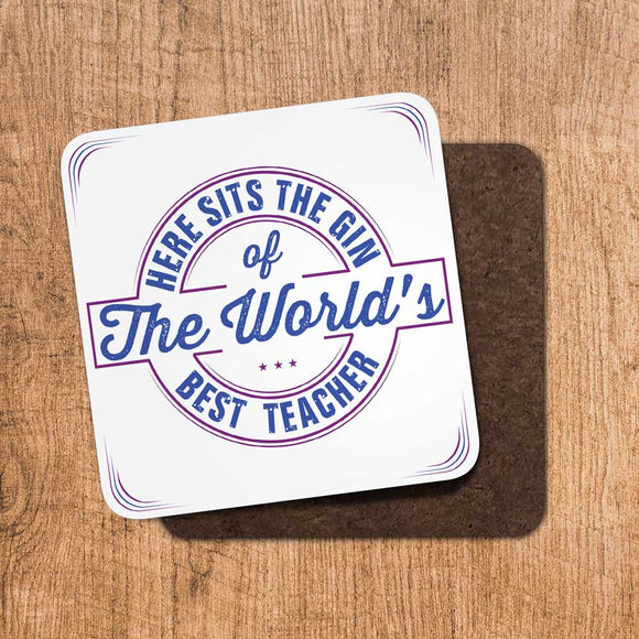Gin Worlds Best Teacher Coaster