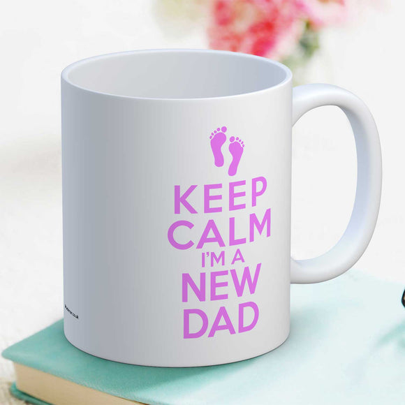 Keep Calm I'm A New Dad Mug Gift Baby Girl