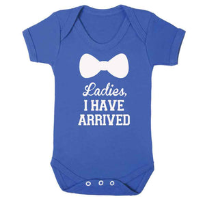 Ladies I Have Arrived Fun Baby Vest