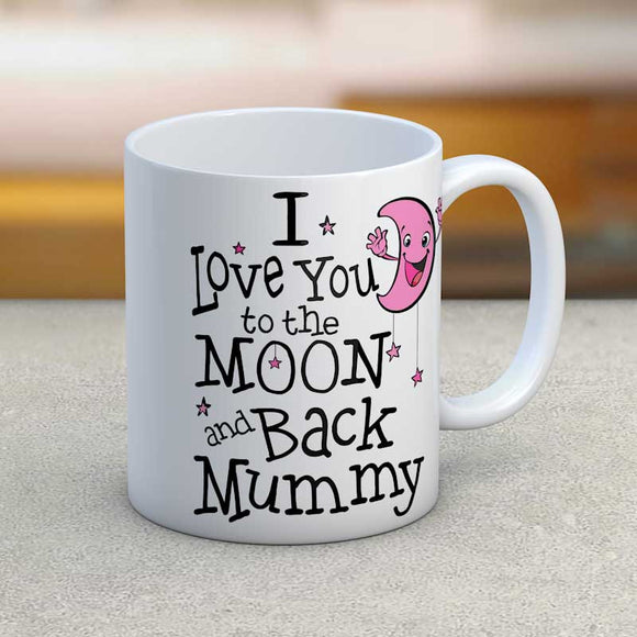 I Love You to the Moon and Back Mummy Mug