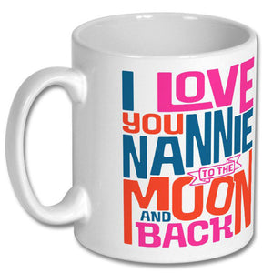 I Love You Nannie to the Moon and Back Mug