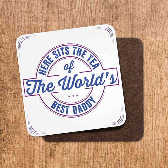 Tea Worlds Best Daddy Coaster