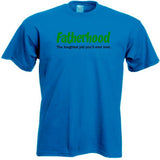 Fatherhood Toughest Job You'll Ever Love T-Shirt