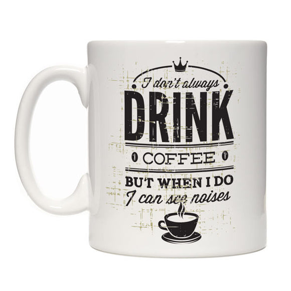 I See Noises Coffee Drinkers Mug