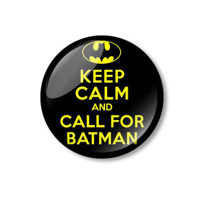 Keep Calm and Call For Batman Fun 25mm Pin Backed Button Badge