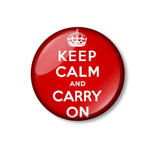 Keep Calm and Carry On Fun 25mm Pin Backed Button Badge