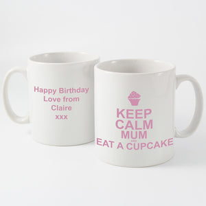 Keep Calm Eat A Cupcake Personalised Mug