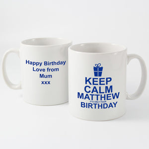 Keep Calm It's Your Birthday Personalised Mug Blue