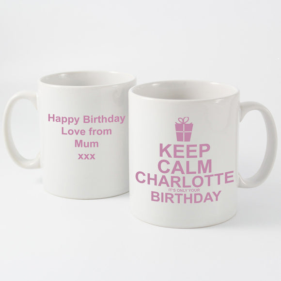 Keep Calm It's Your Birthday Personalised Mug Pink