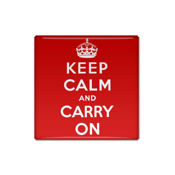 Square Keep Calm and Carry On Fun Pin Backed Button Badge