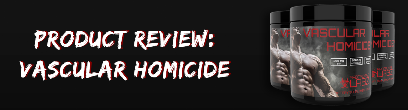 Product Review - Vascular Homicide