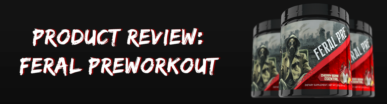 Product Review - Feral Preworkout