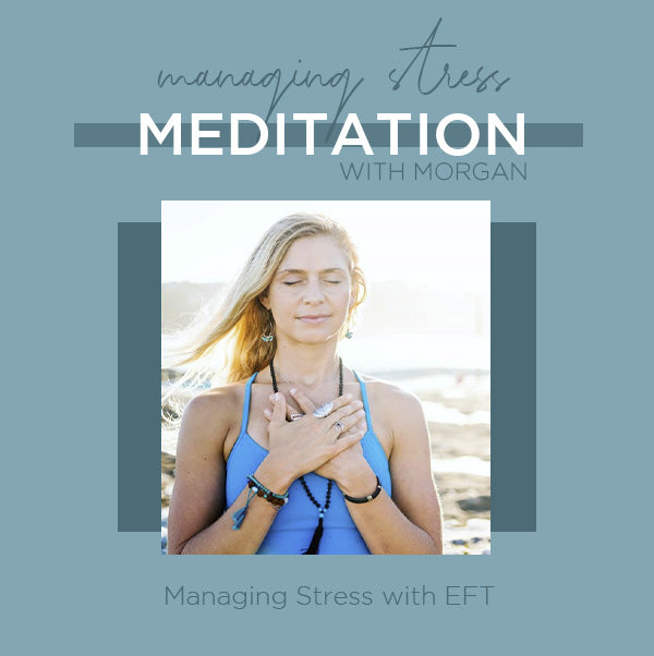 Manage Stress with EFT with Morgan Webert