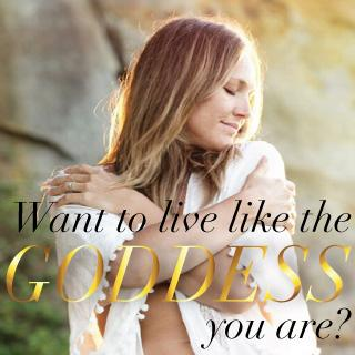 Want to live like the Goddess you are?