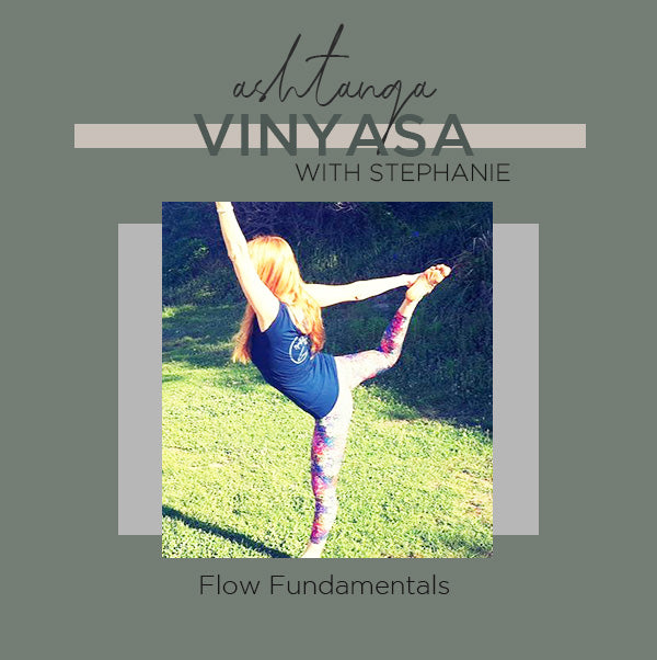 Ashtanga Vinyasa Flow Fundamentals with Stephanie