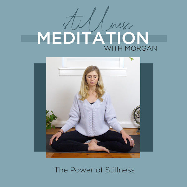 Power of Stillness Meditation with Morgan