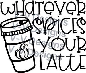 Whatever Spices Your Latte