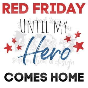 Red Friday Until My Hero Comes Home