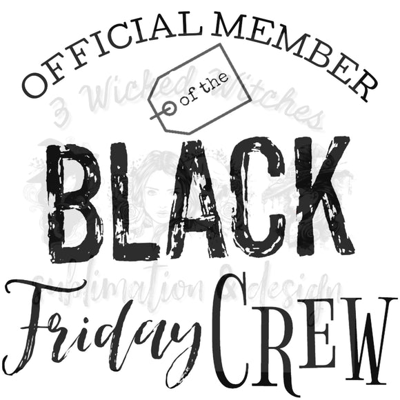 Official Member of the Black Friday Crew