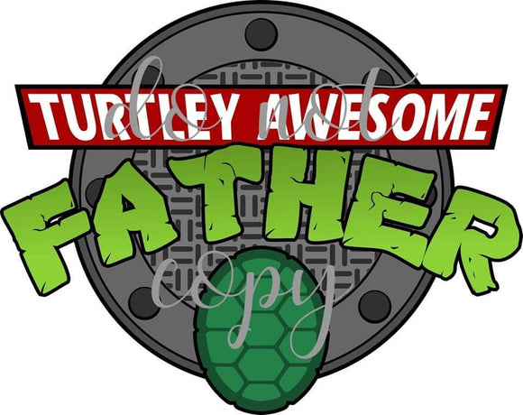 Turtley Awesome Father