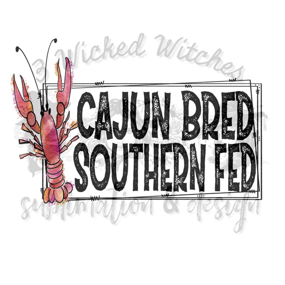 Cajun bred Southern fed