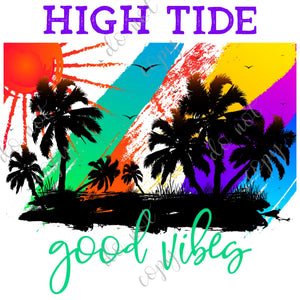 High Tide Good Vibes
