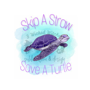 VSCO Skip A Straw, Save A Turtle
