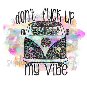 Don't Fuck Up My Vibe