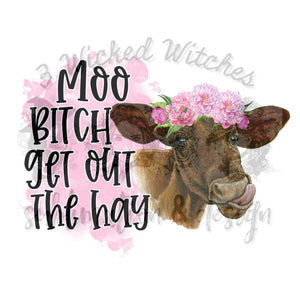 Moo Bitch Get Out The Hay