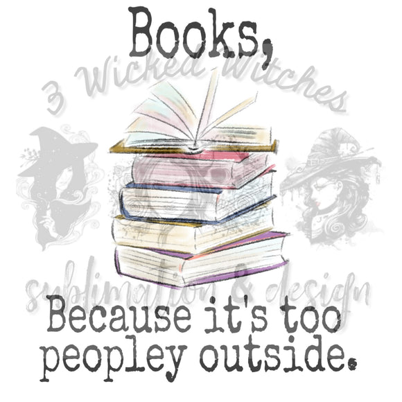 Books, because it's too peopley outside Digital