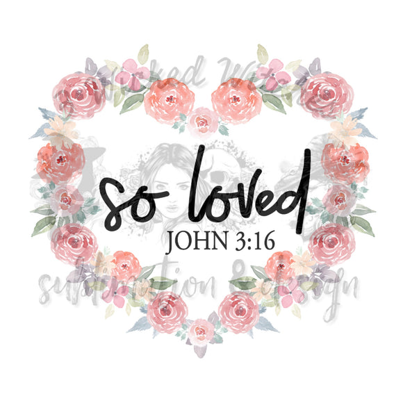 So loved john 3:16