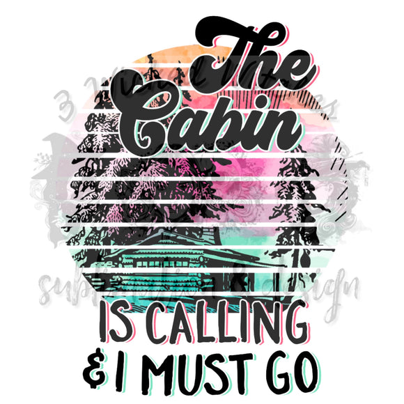 The cabin is calling