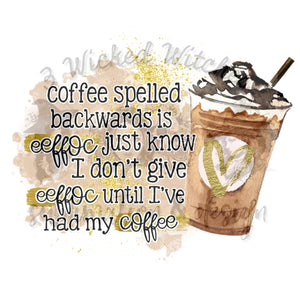 Coffee spells backwards is eeffoc