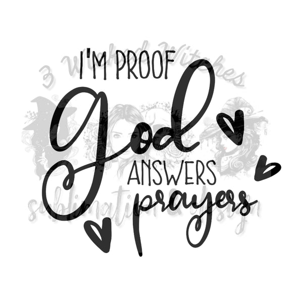 I'm Proof God Answers Prayers