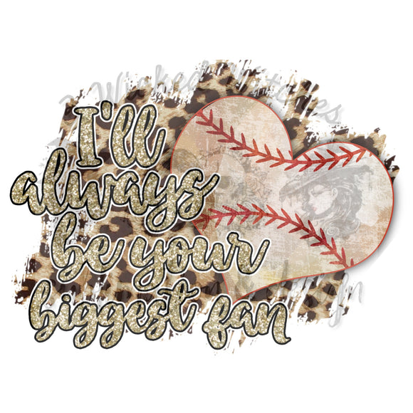 I'll Always Be Your Biggest Fan Baseball