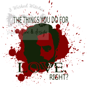 The Things You Do For Love, Right? Blood