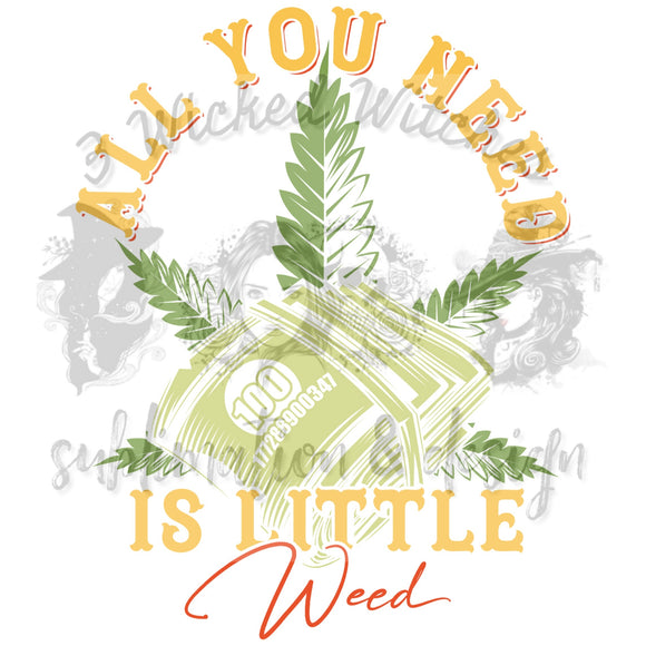 All You Need Is A Little Weed