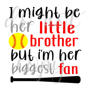 I Might Be Her Little Brother Softball