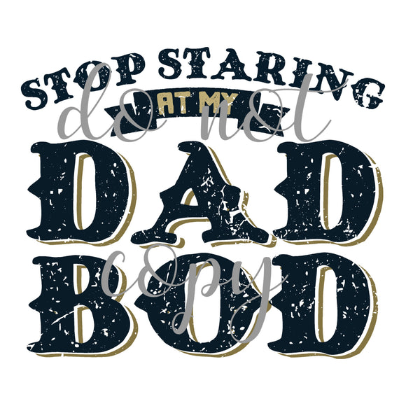 Stop staring at my dad bod