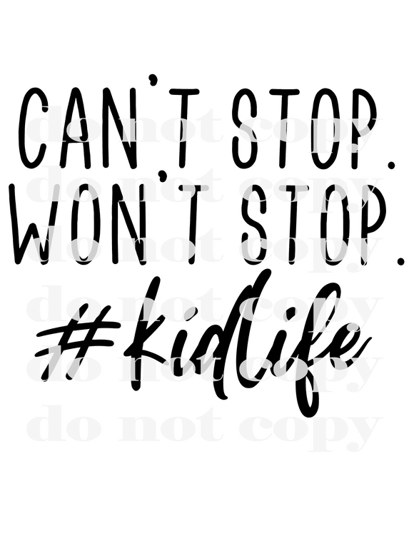 Can't Stop Won't Stop Kidlife